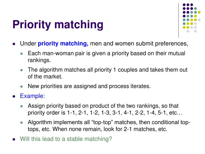 Priority matching