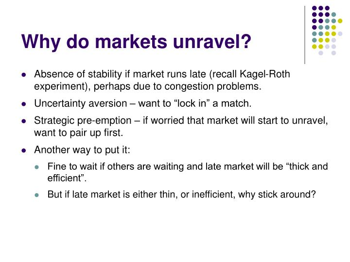 Why do markets unravel?