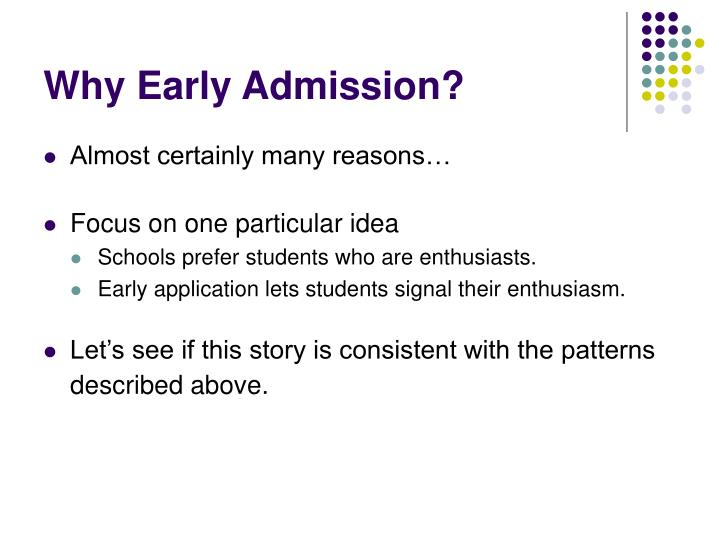 Why Early Admission?