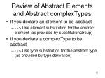 review of abstract elements and abstract complextypes