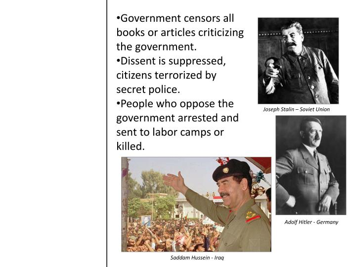 Government censors all books or articles criticizing the government.