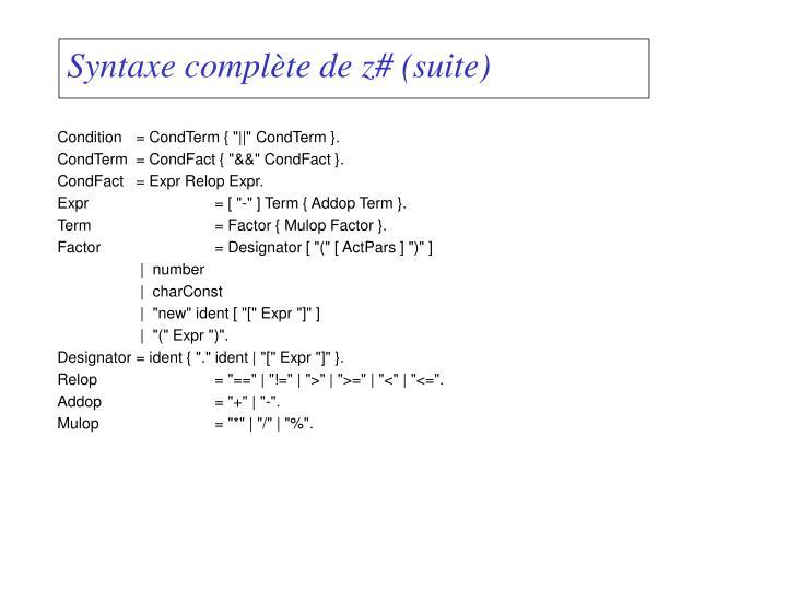 Syntaxe complète de z# (suite)