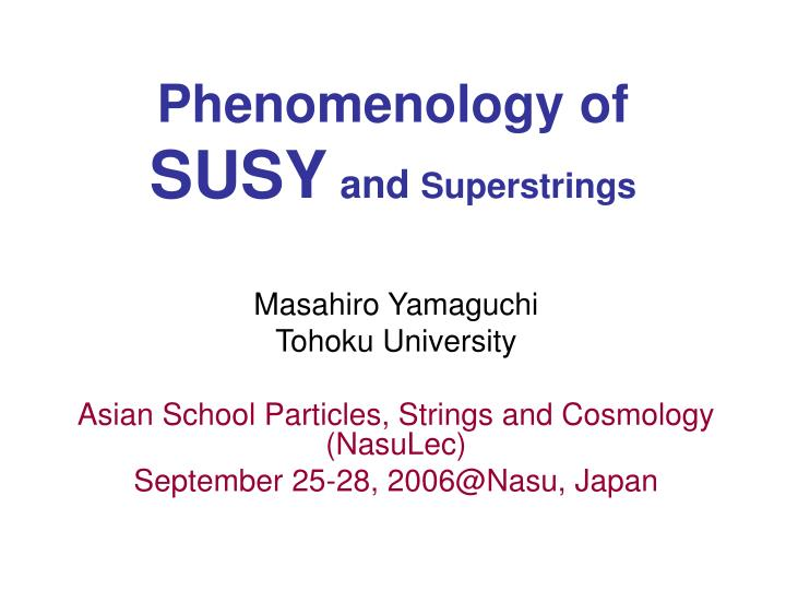 Phenomenology of susy and superstrings