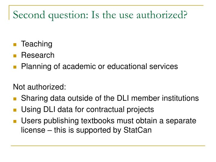 Second question: Is the use authorized?