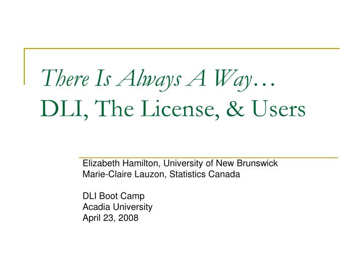 There is always a way dli the license users