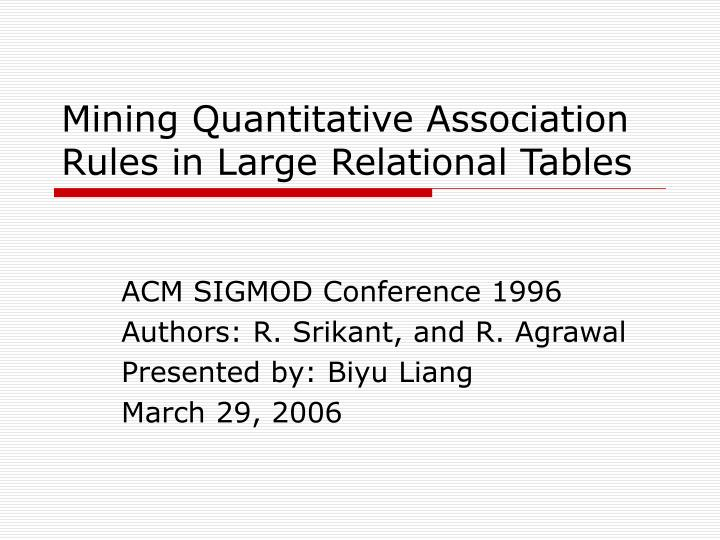mining quantitative association rules in large relational tables