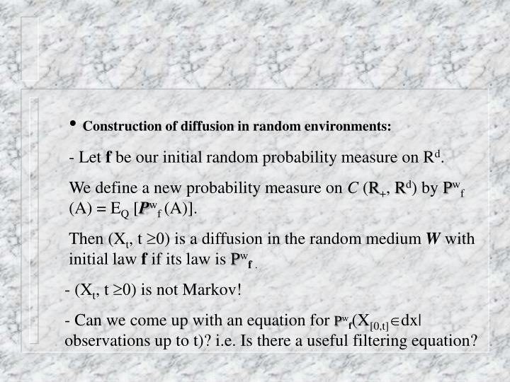 Construction of diffusion in random environments: