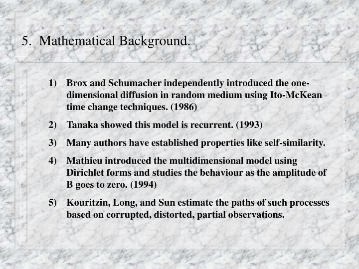 5.  Mathematical Background.