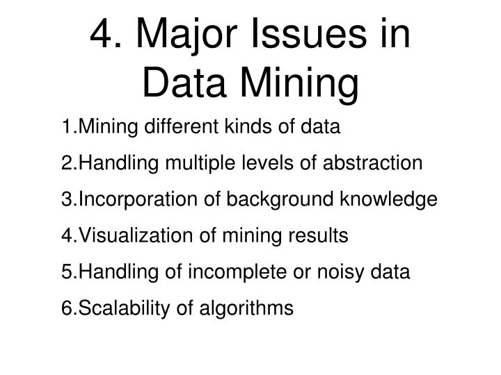 4. Major Issues in Data Mining