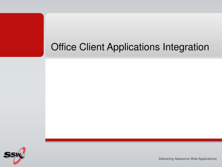 Office Client Applications Integration
