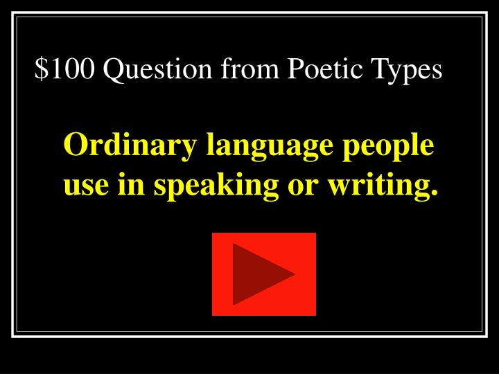 $100 Question from Poetic Types