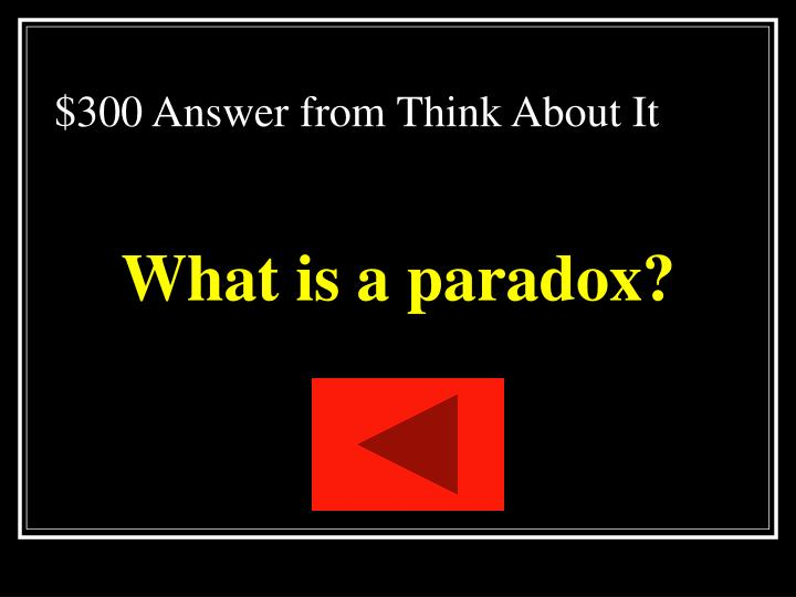 $300 Answer from Think About It