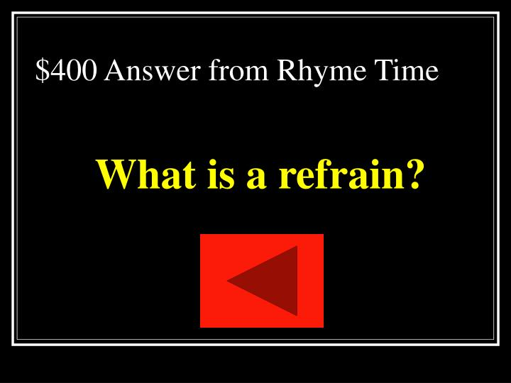 $400 Answer from Rhyme Time