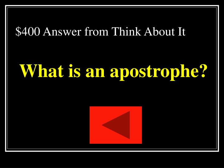 $400 Answer from Think About It