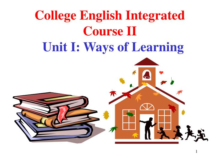 College english integrated course ii unit i ways of learning