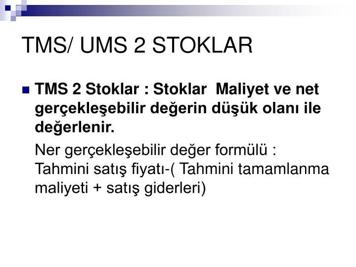 TMS/ UMS 2 STOKLAR