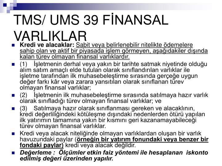TMS/ UMS 39 FİNANSAL VARLIKLAR