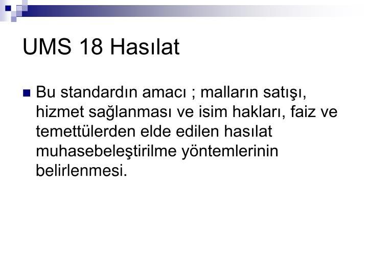 UMS 18 Hasılat