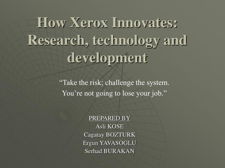 How xerox innovates research technology and development