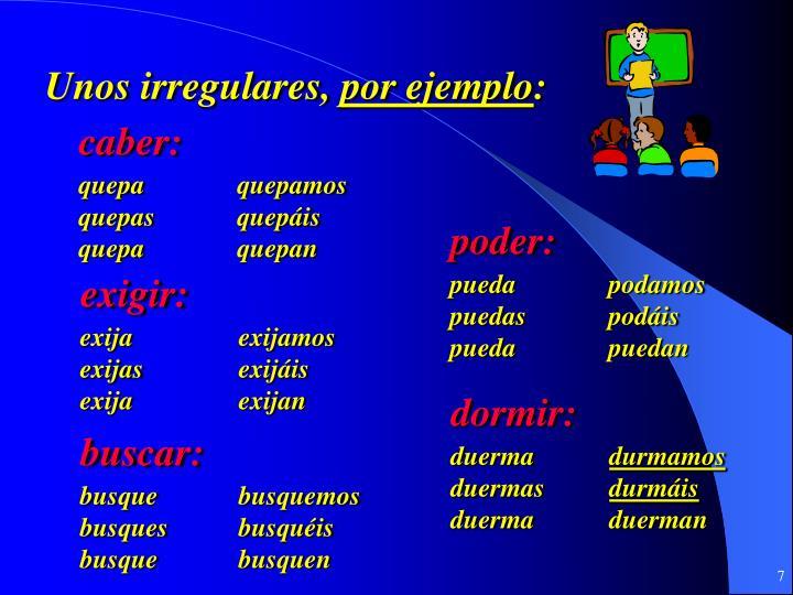 Unos irregulares,
