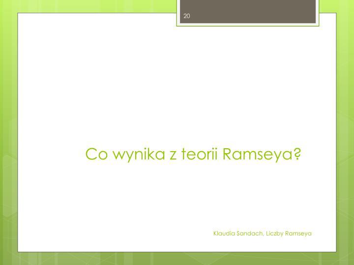 Co wynika z teorii Ramseya?