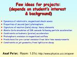 few ideas for projects depends on student s interest background