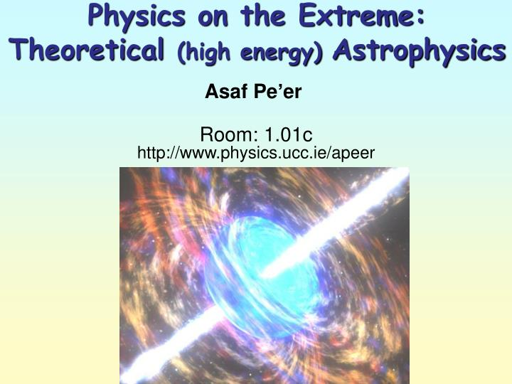 physics on the extreme theoretical high energy a strophysics n.