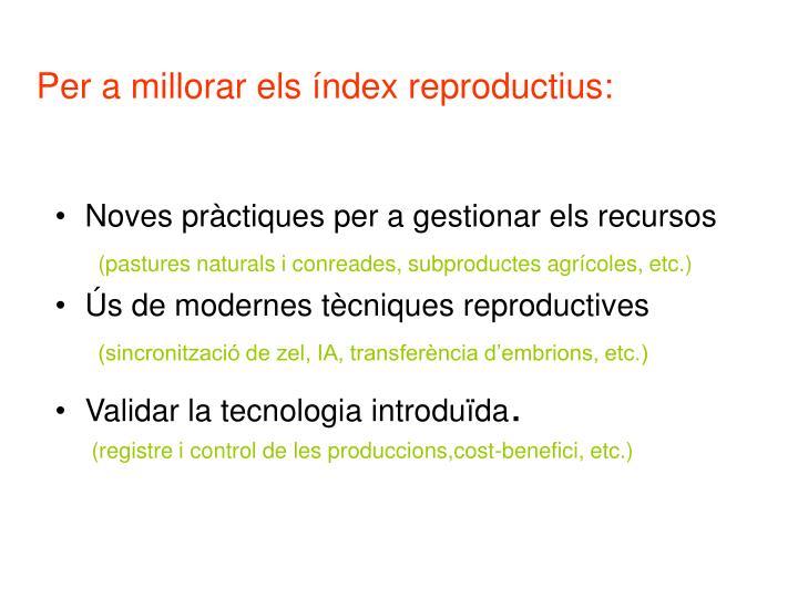 Per a millorar els índex reproductius
