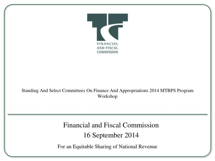 Standing and select committee s on finance and appropriations 2014 mtbps program workshop