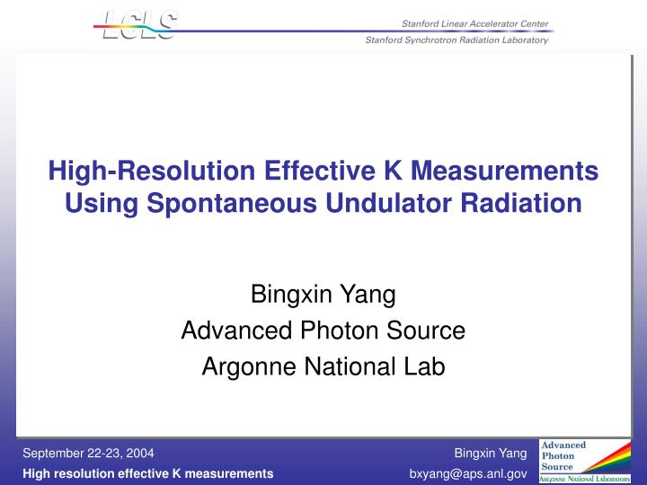 High resolution effective k measurements using spontaneous undulator radiation