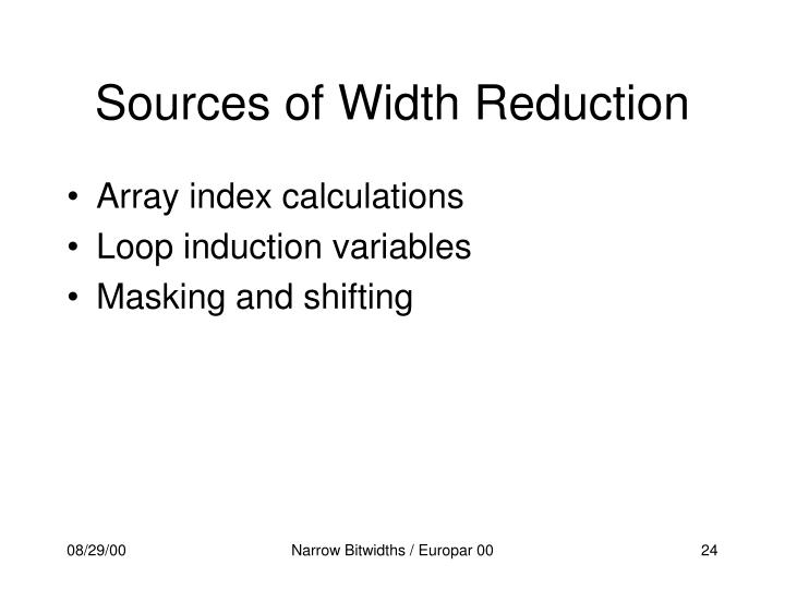 Sources of Width Reduction