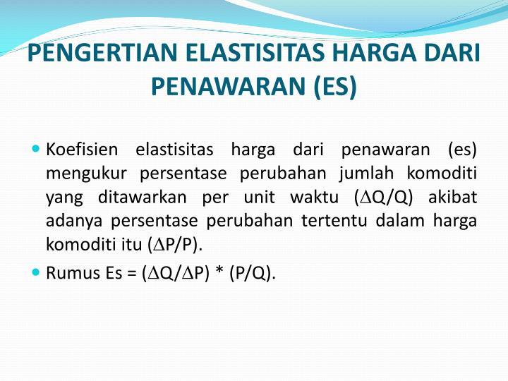 PENGERTIAN ELASTISITAS HARGA DARI PENAWARAN (ES)