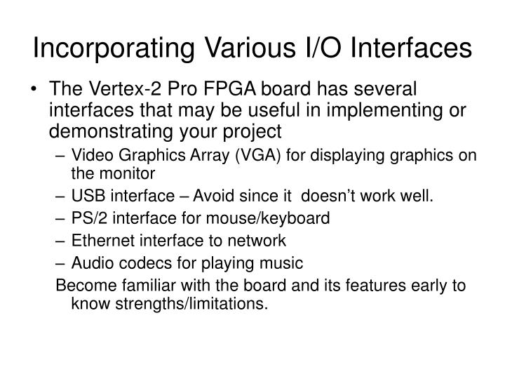 Incorporating Various I/O Interfaces