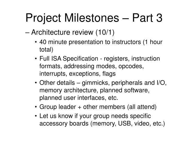 Project Milestones – Part 3