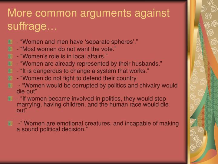 More common arguments against suffrage…