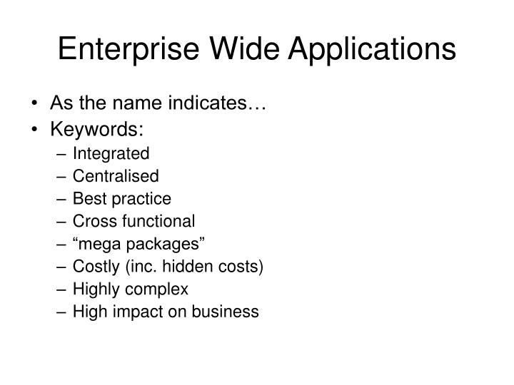 Enterprise wide applications1