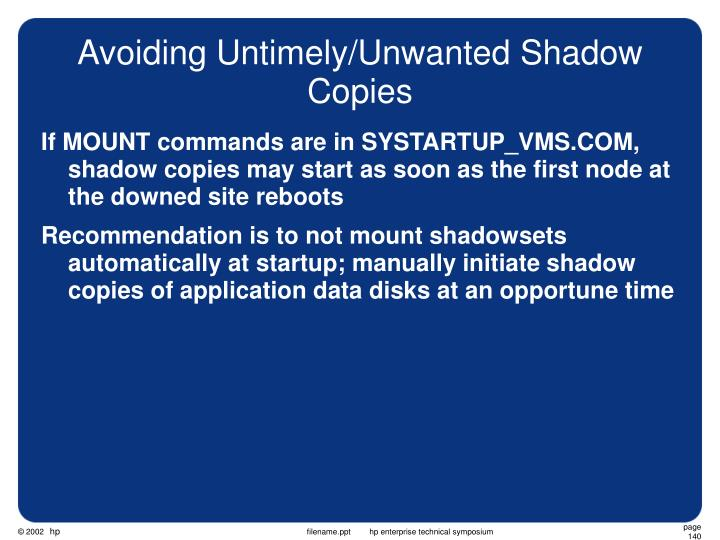 Avoiding Untimely/Unwanted Shadow Copies