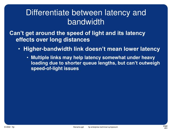 Differentiate between latency and bandwidth