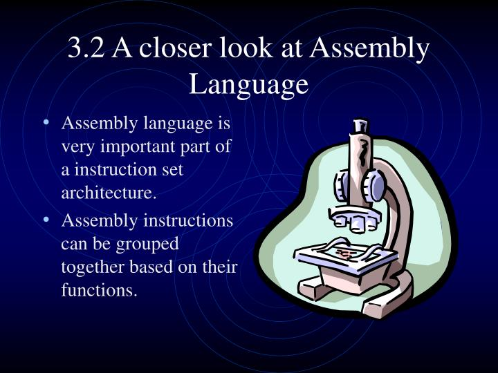 3.2 A closer look at Assembly Language