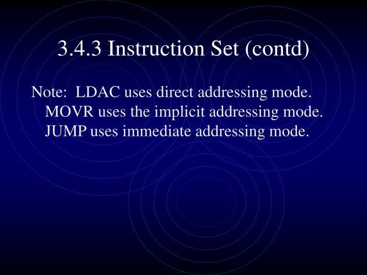 3.4.3 Instruction Set (contd)