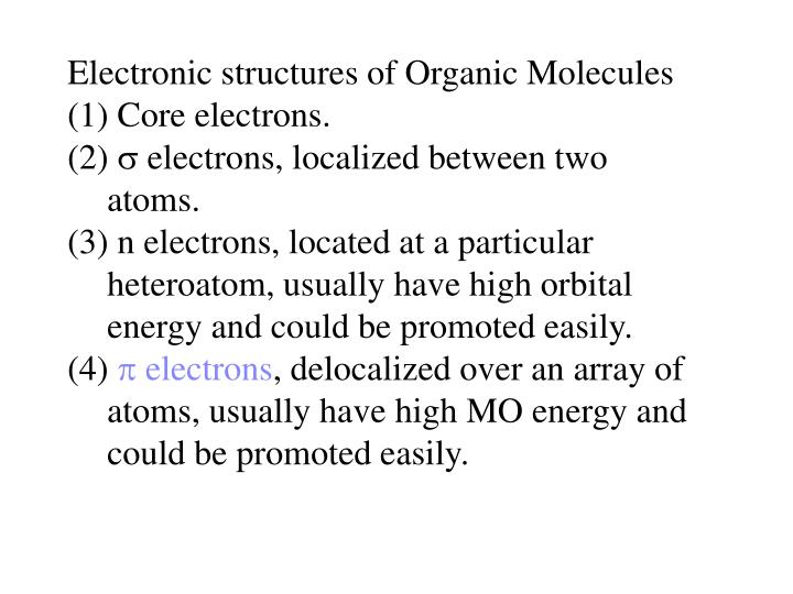 Electronic structures of Organic Molecules