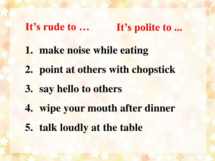 It's rude to …
