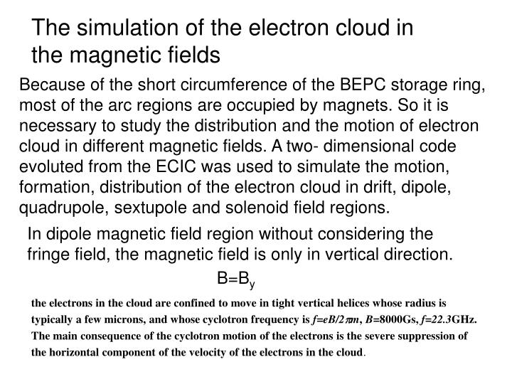 The simulation of the electron cloud in the magnetic fields