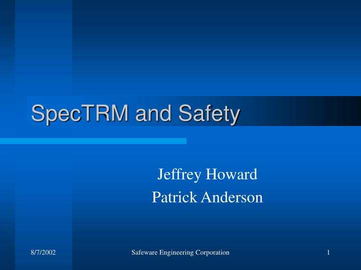 Spectrm and safety