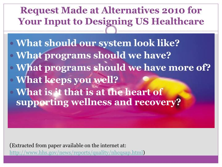 Request Made at Alternatives 2010 for Your Input to Designing US Healthcare