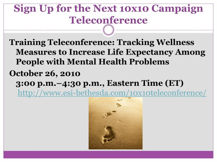 Sign Up for the Next 10x10 Campaign Teleconference