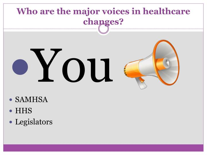 Who are the major voices in healthcare changes