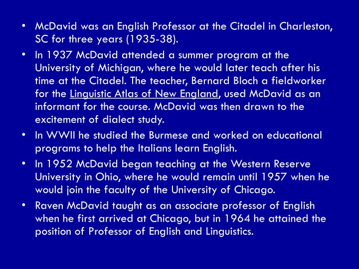 McDavid was an English Professor at the Citadel in Charleston, SC for three years (1935-38).