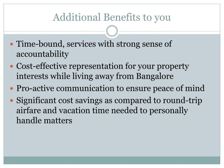 Additional Benefits to you