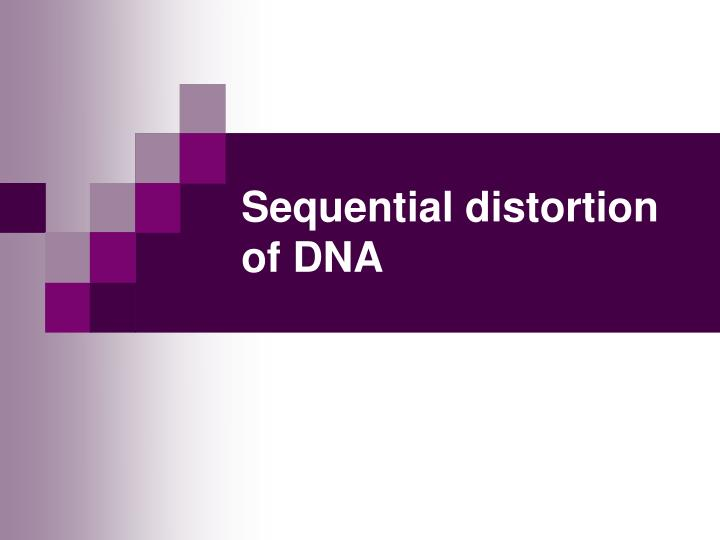 Sequential distortion of DNA